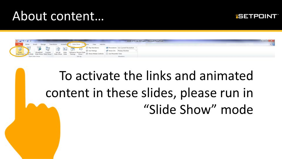 About content… To activate the links and animated content in these slides, please run in Slide Show mode.