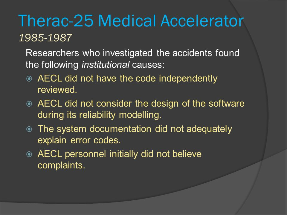 Therac-25 Medical Accelerator 1985-1987