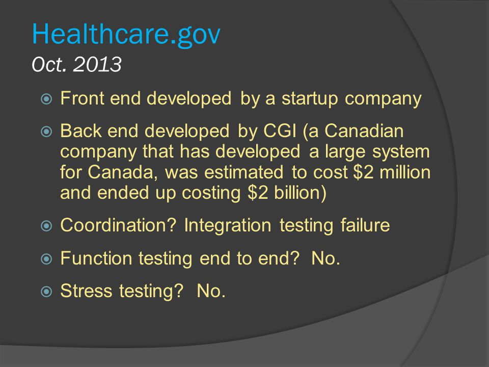 Healthcare.gov Oct. 2013 Front end developed by a startup company