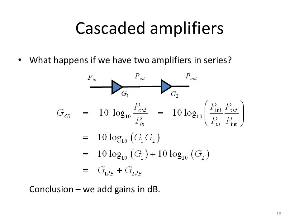 Cascaded amplifiers What happens if we have two amplifiers in series