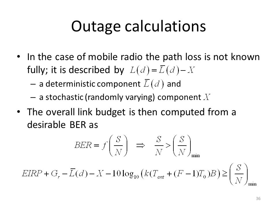 Outage calculations In the case of mobile radio the path loss is not known fully; it is described by.