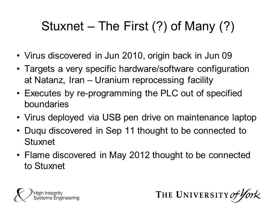 Stuxnet – The First ( ) of Many ( )