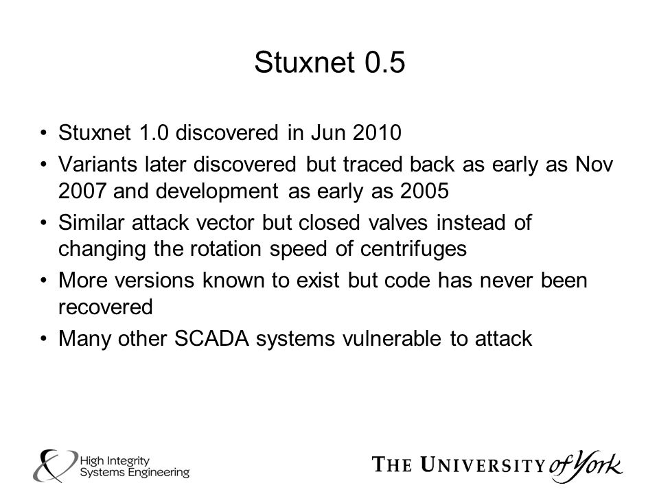 Stuxnet 0.5 Stuxnet 1.0 discovered in Jun 2010