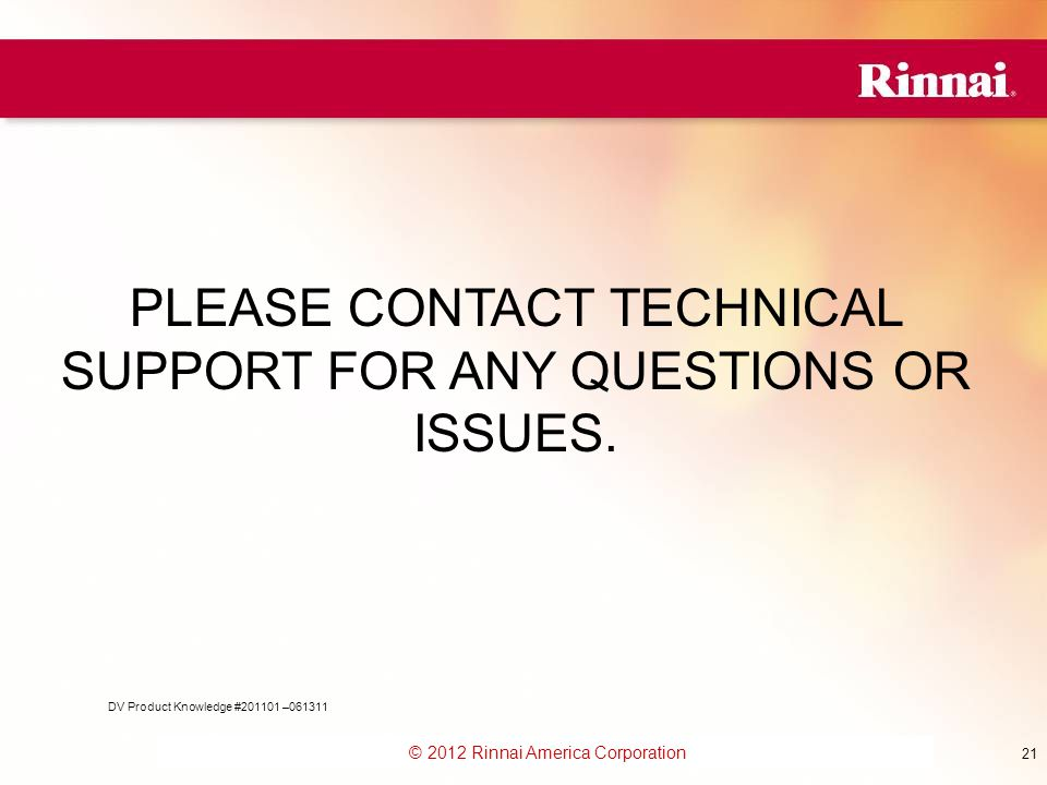 PLEASE CONTACT TECHNICAL SUPPORT FOR ANY QUESTIONS OR ISSUES.