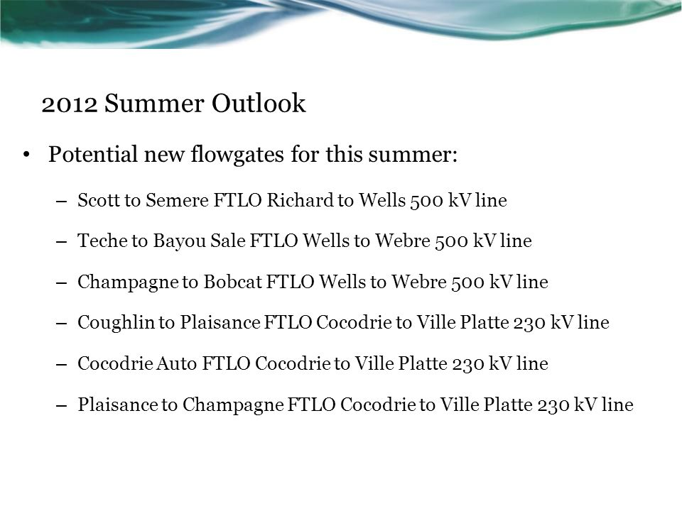2012 Summer Outlook Potential new flowgates for this summer: