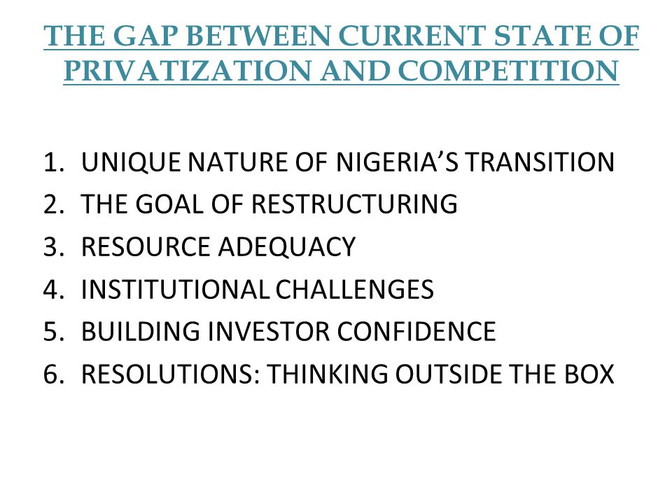 THE GAP BETWEEN CURRENT STATE OF PRIVATIZATION AND COMPETITION
