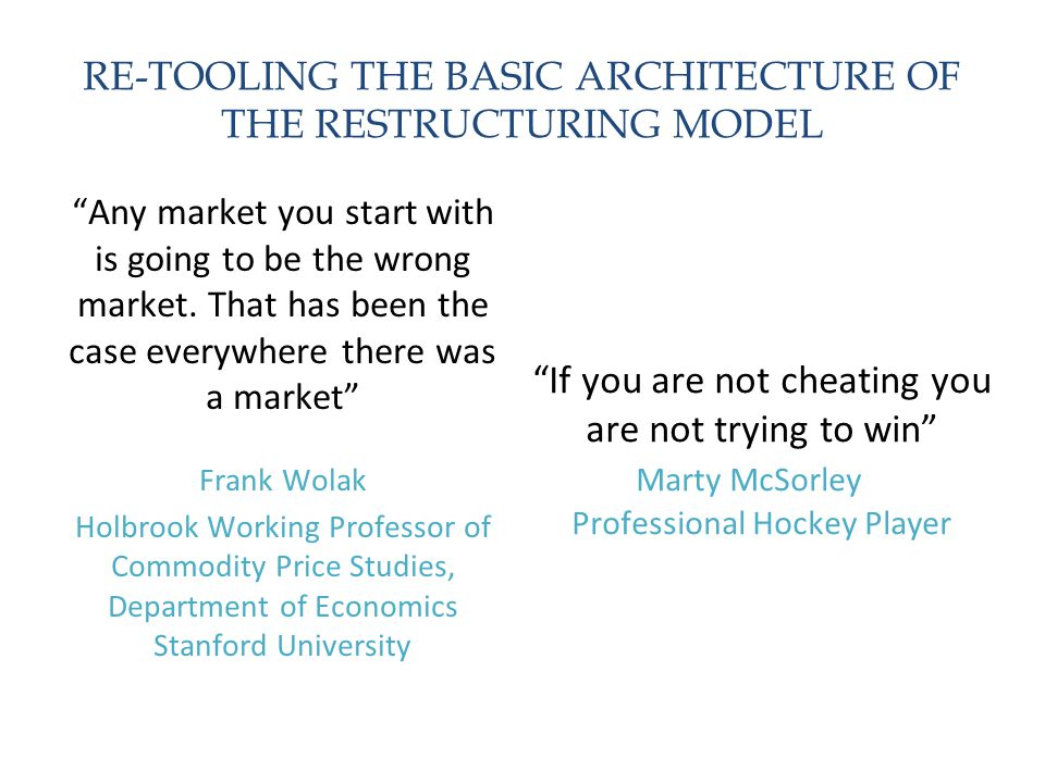 RE-TOOLING THE BASIC ARCHITECTURE OF THE RESTRUCTURING MODEL