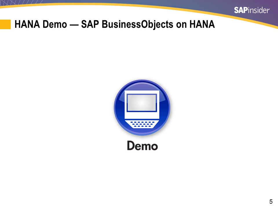What We'll Cover Background and HANA demo HANA implementation options