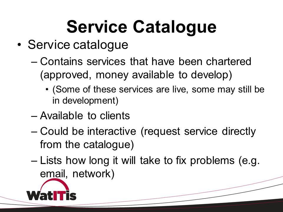 Service Catalogue Service catalogue