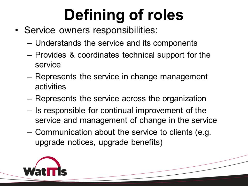 Defining of roles Service owners responsibilities:
