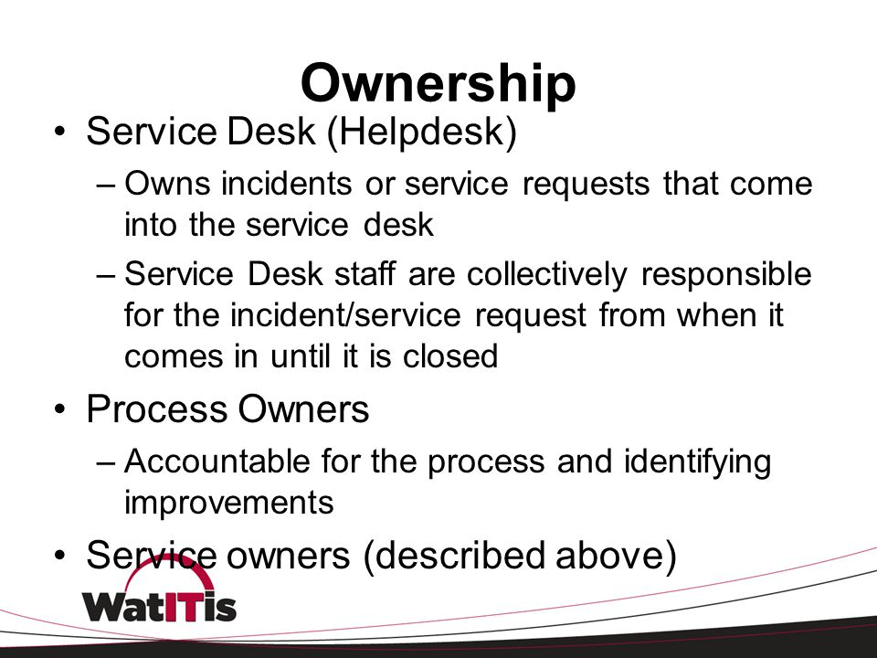 Ownership Service Desk (Helpdesk) Process Owners