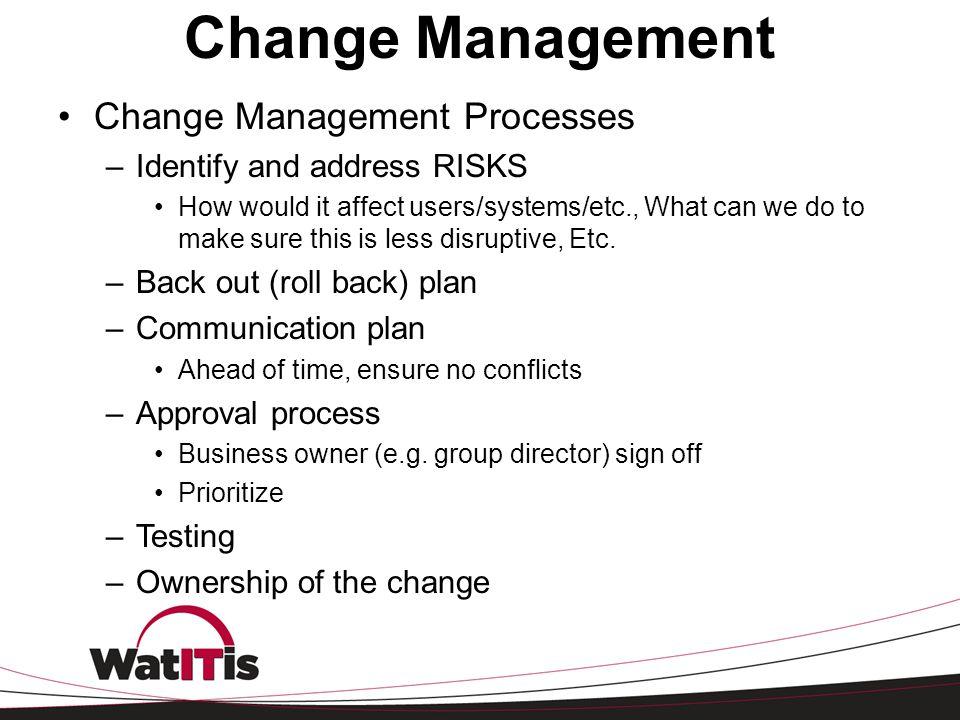 Change Management Change Management Processes