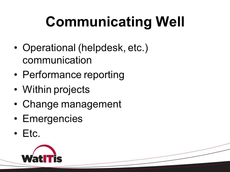 Communicating Well Operational (helpdesk, etc.) communication