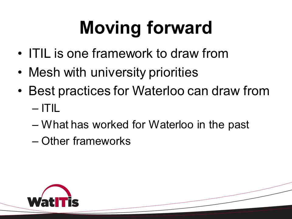 Moving forward ITIL is one framework to draw from
