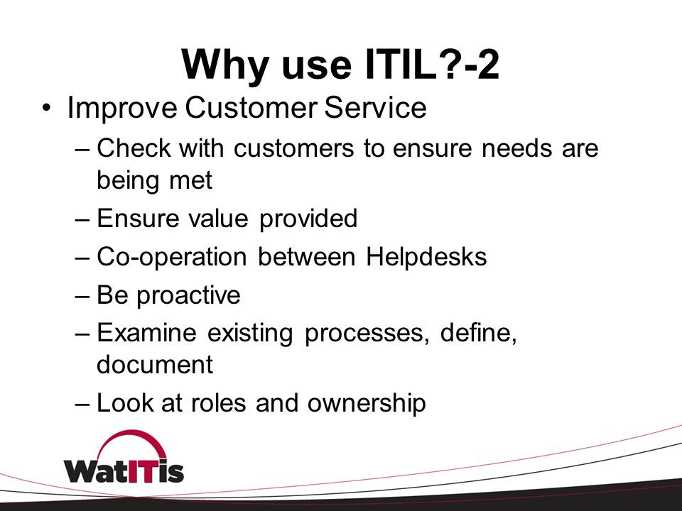 Why use ITIL -2 Improve Customer Service
