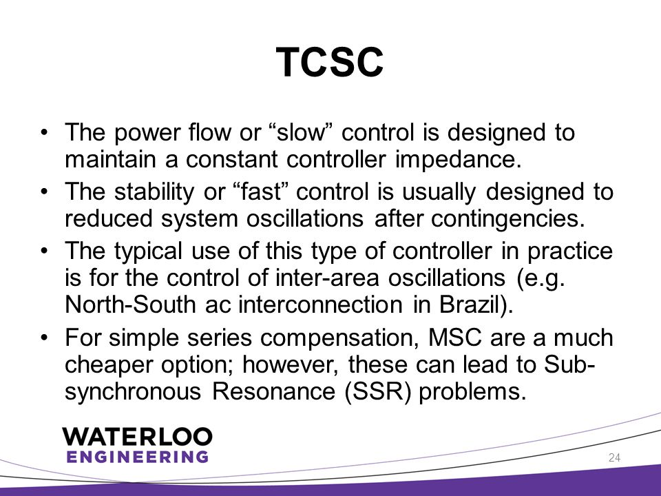 TCSC The power flow or slow control is designed to maintain a constant controller impedance.