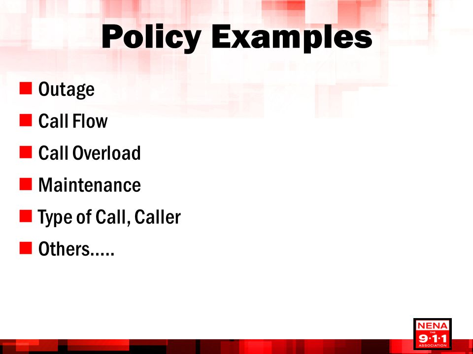 Policy Examples Outage Call Flow Call Overload Maintenance