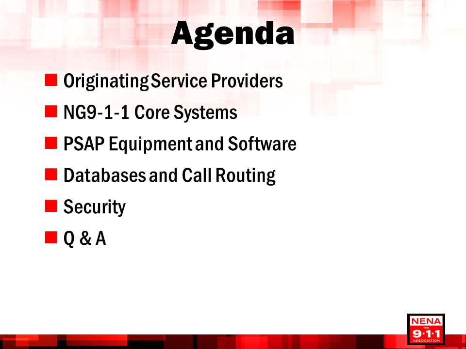 Agenda Originating Service Providers NG9-1-1 Core Systems