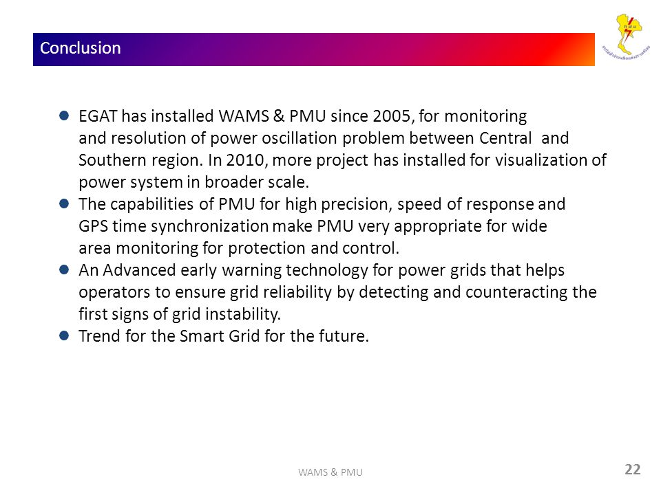 EGAT has installed WAMS & PMU since 2005, for monitoring