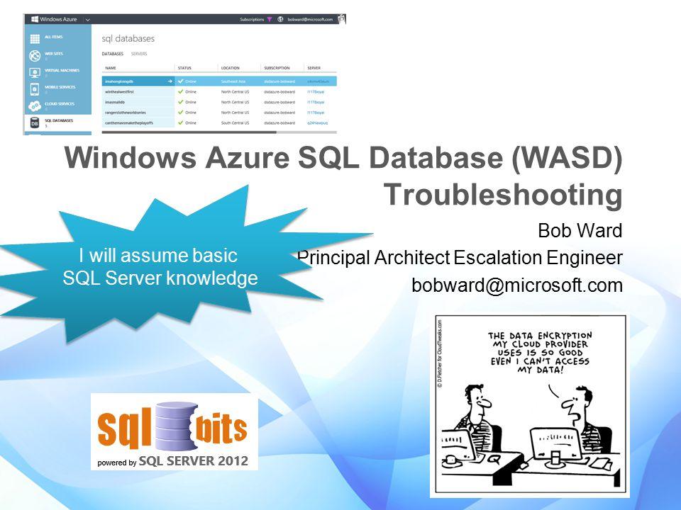 Windows Azure SQL Database (WASD) Troubleshooting