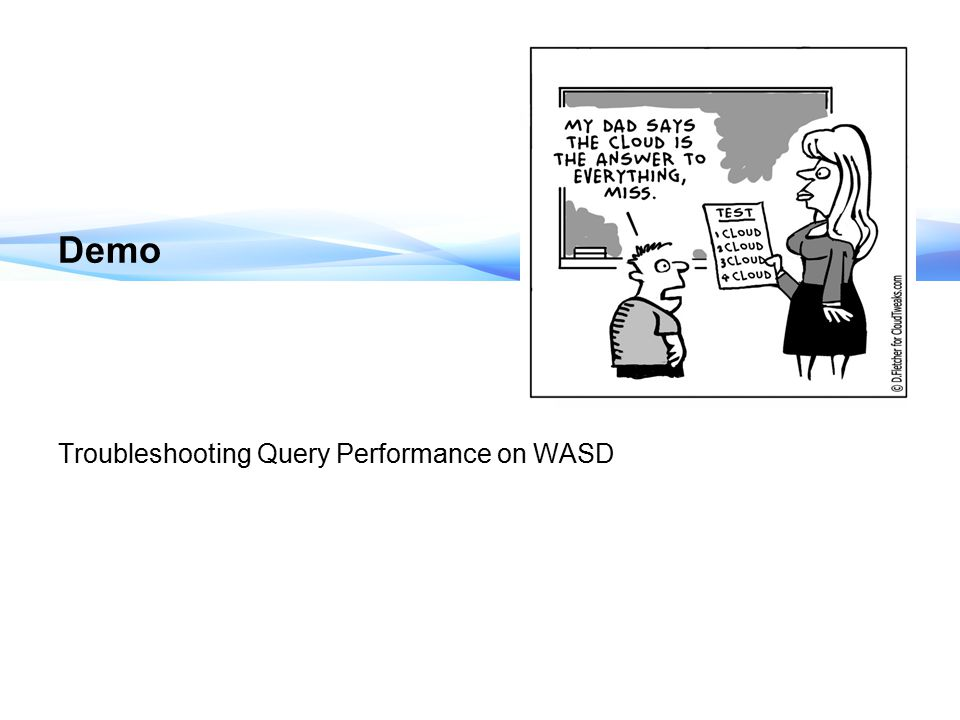 Demo Troubleshooting Query Performance on WASD 5 mins