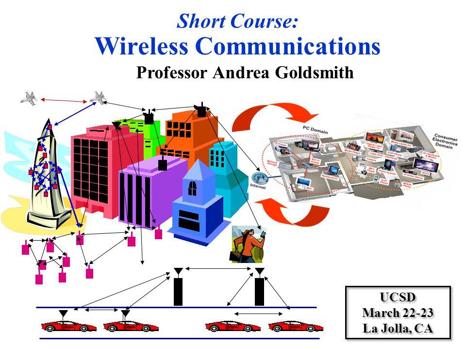 Wireless Communications Professor Andrea Goldsmith