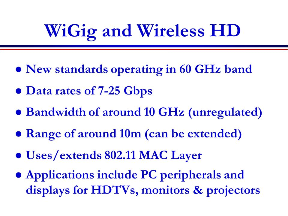 WiGig and Wireless HD New standards operating in 60 GHz band