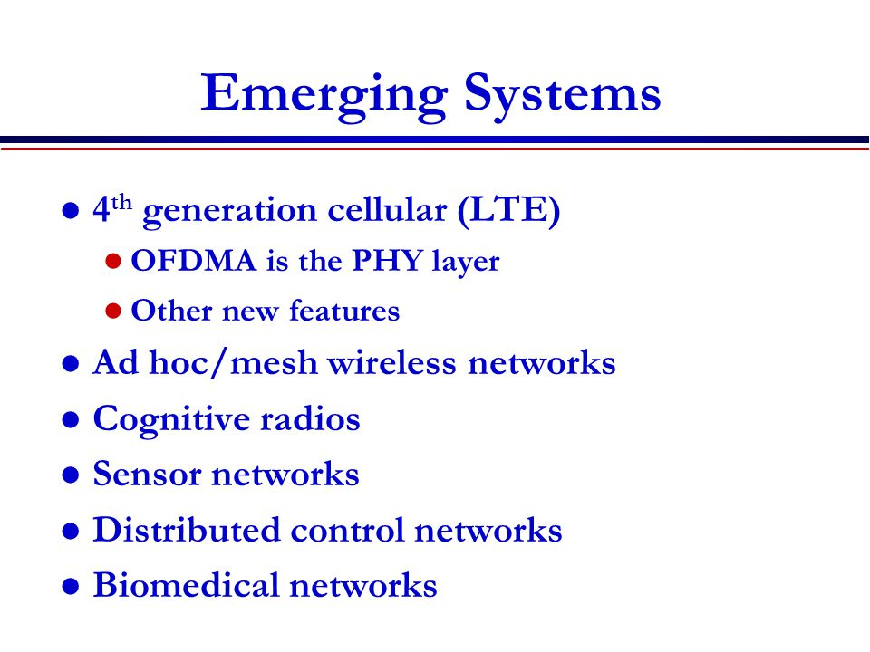 Emerging Systems 4th generation cellular (LTE)