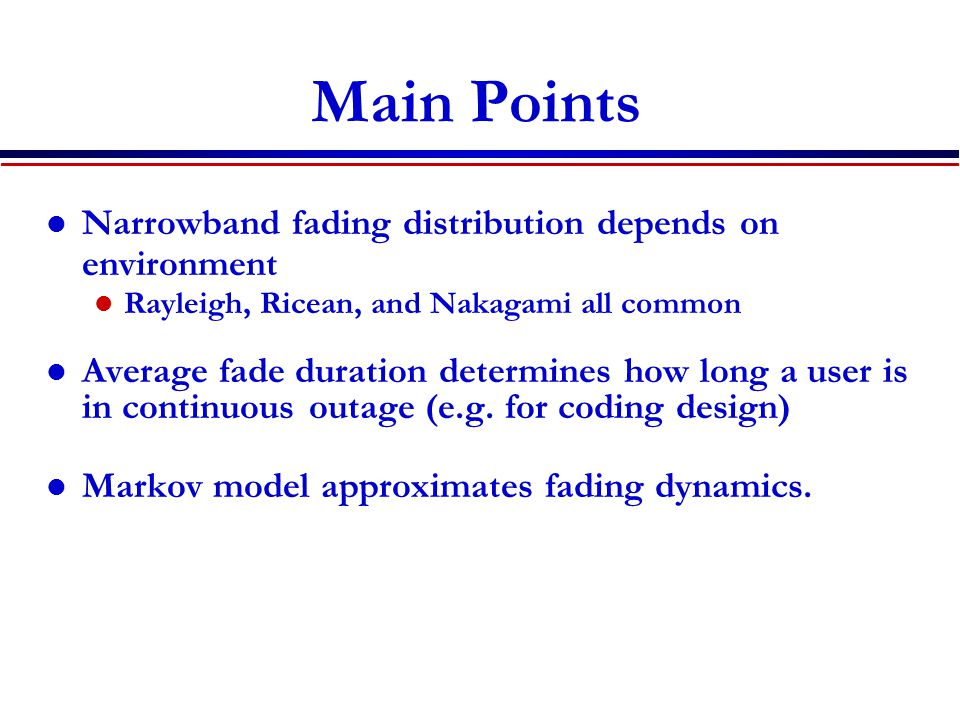 Main Points Narrowband fading distribution depends on environment