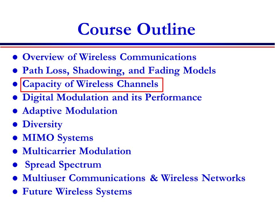 Course Outline Overview of Wireless Communications