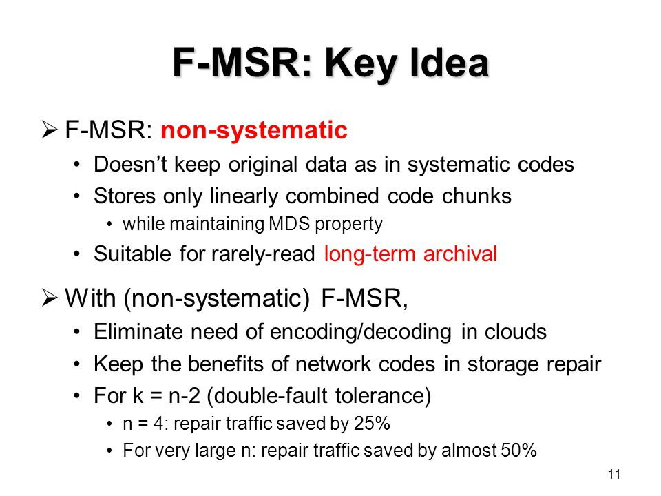 F-MSR: Key Idea F-MSR: non-systematic With (non-systematic) F-MSR,