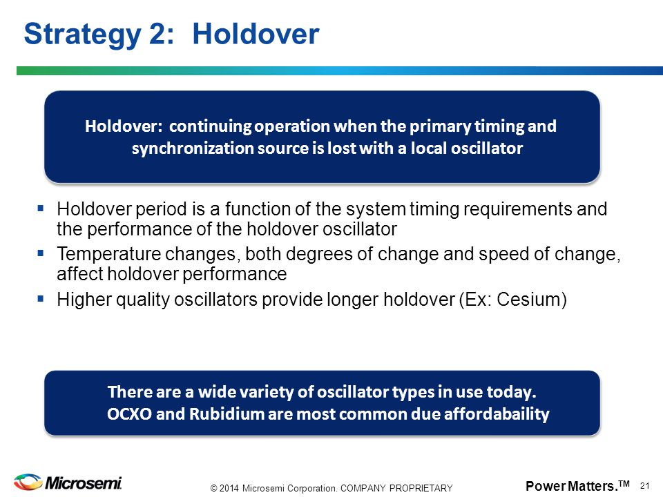 Strategy 2: Holdover Holdover: continuing operation when the primary timing and synchronization source is lost with a local oscillator.