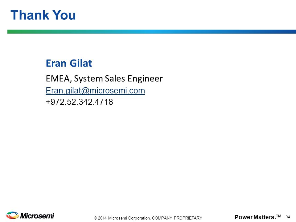 Thank You Eran Gilat EMEA, System Sales Engineer