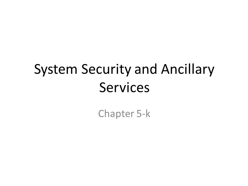 System Security and Ancillary Services