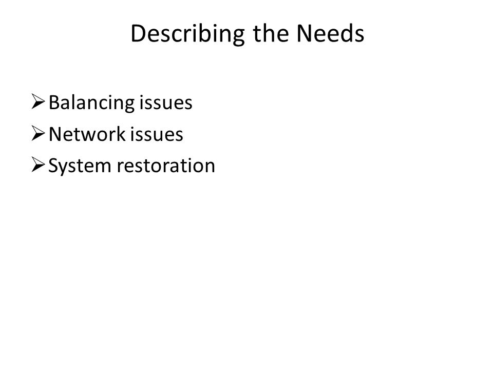 Describing the Needs Balancing issues Network issues