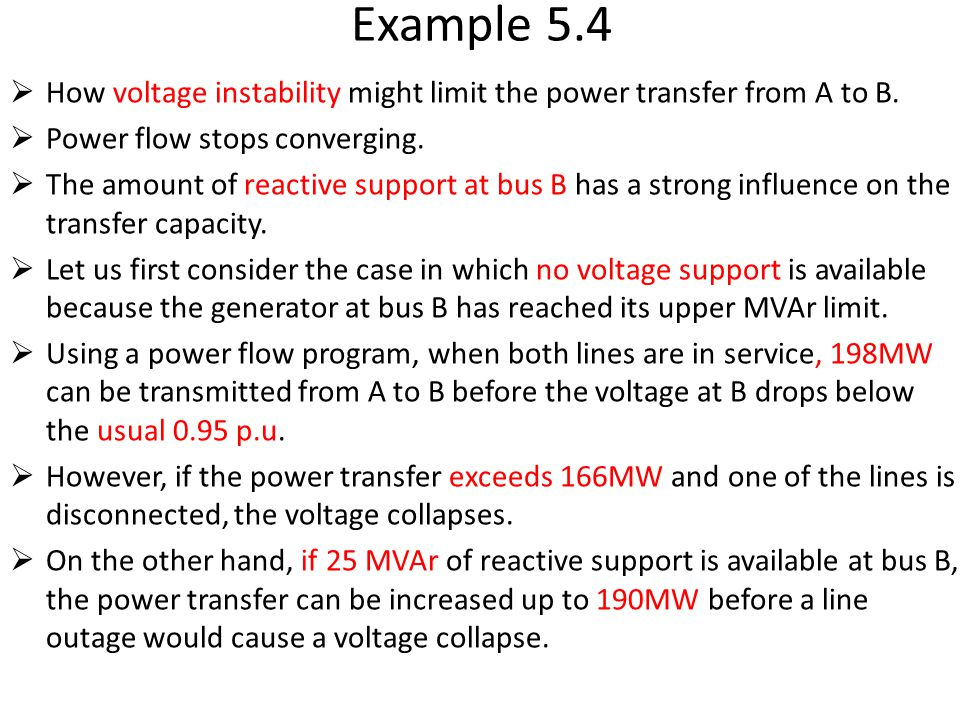 Example 5.4 How voltage instability might limit the power transfer from A to B. Power flow stops converging.