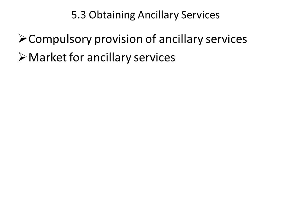 5.3 Obtaining Ancillary Services