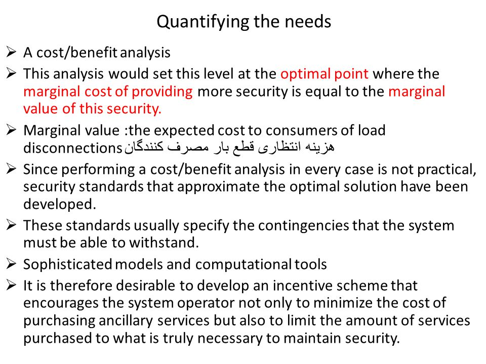 Quantifying the needs A cost/benefit analysis