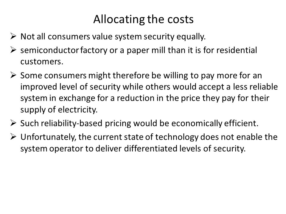 Allocating the costs Not all consumers value system security equally.
