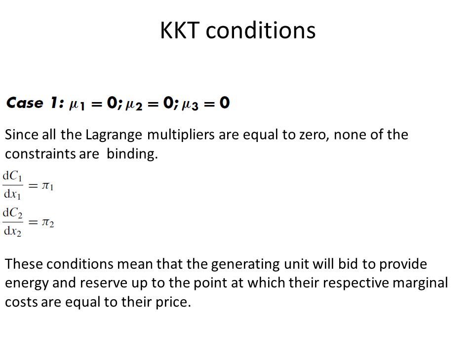 KKT conditions Since all the Lagrange multipliers are equal to zero, none of the constraints are binding.