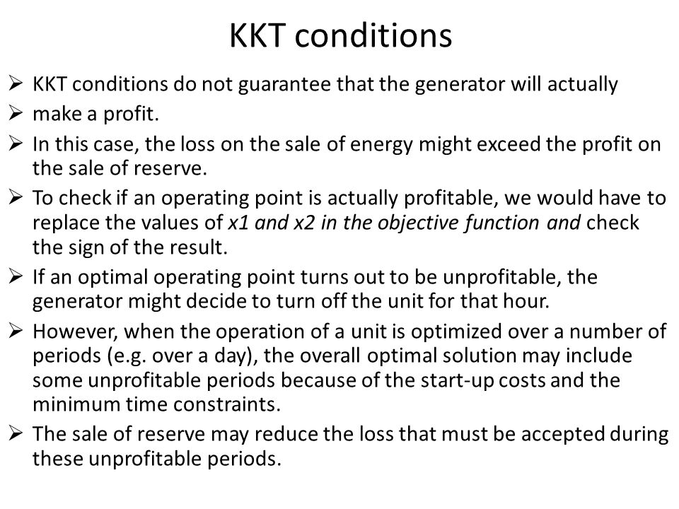 KKT conditions KKT conditions do not guarantee that the generator will actually. make a profit.