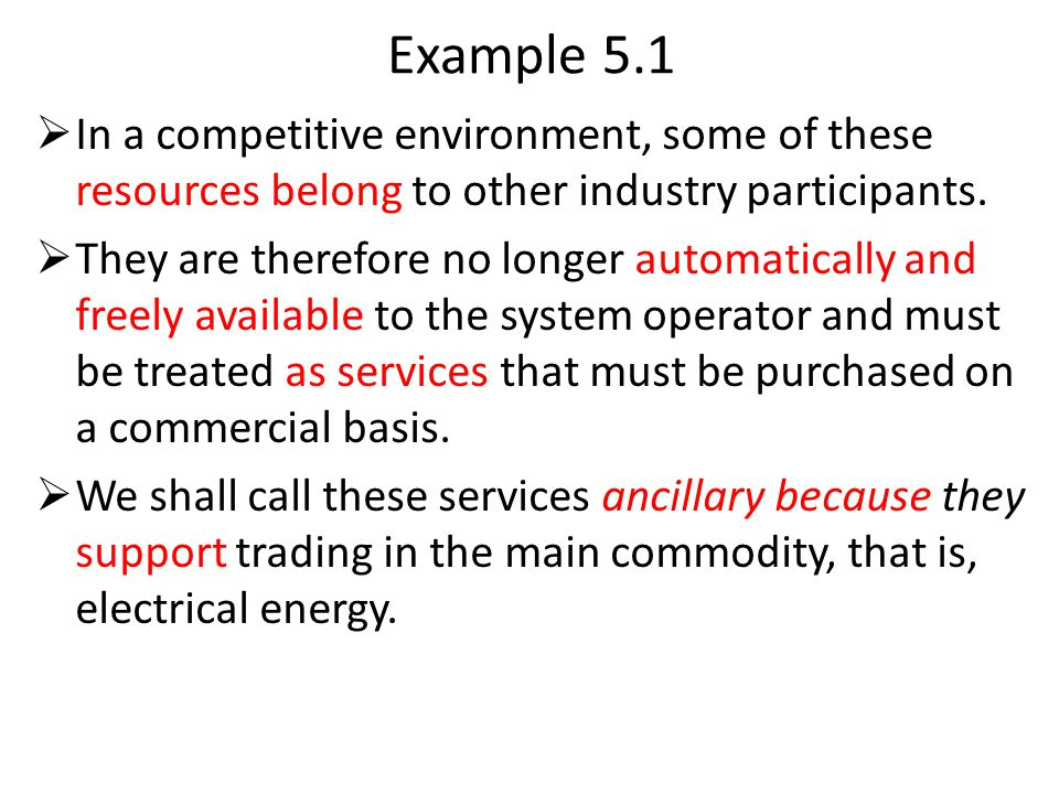 Example 5.1 In a competitive environment, some of these resources belong to other industry participants.