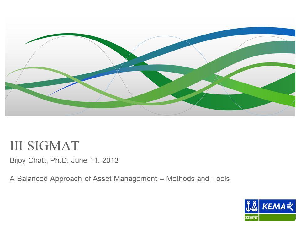 III SIGMAT Bijoy Chatt, Ph.D, June 11, 2013