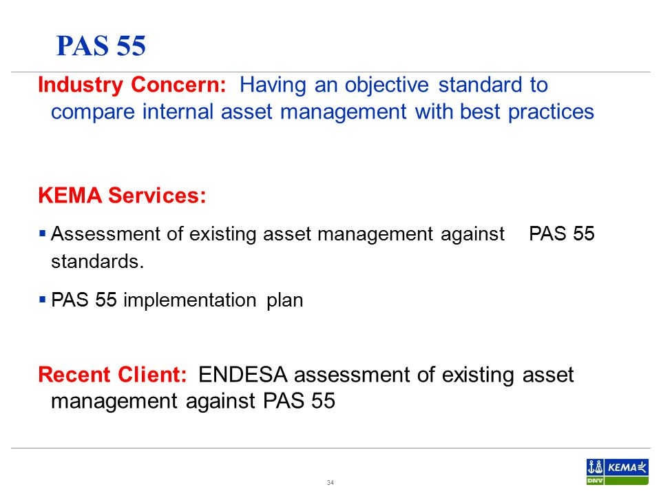 PAS 55 Industry Concern: Having an objective standard to compare internal asset management with best practices.