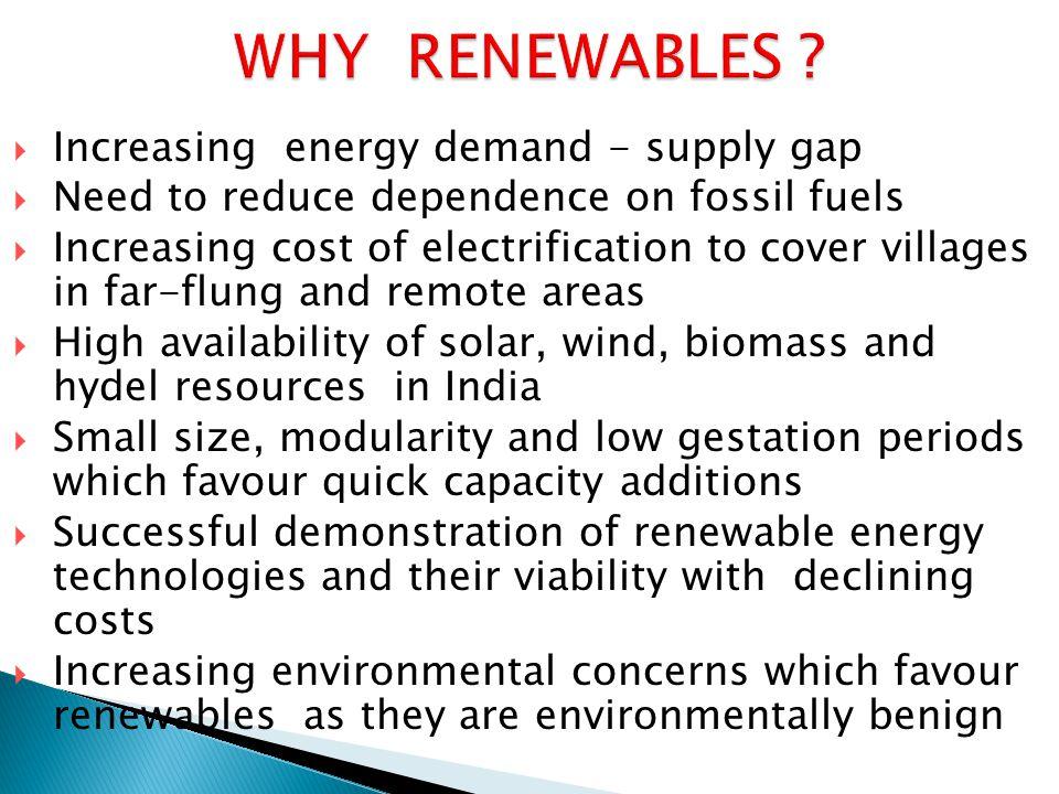 WHY RENEWABLES Increasing energy demand - supply gap