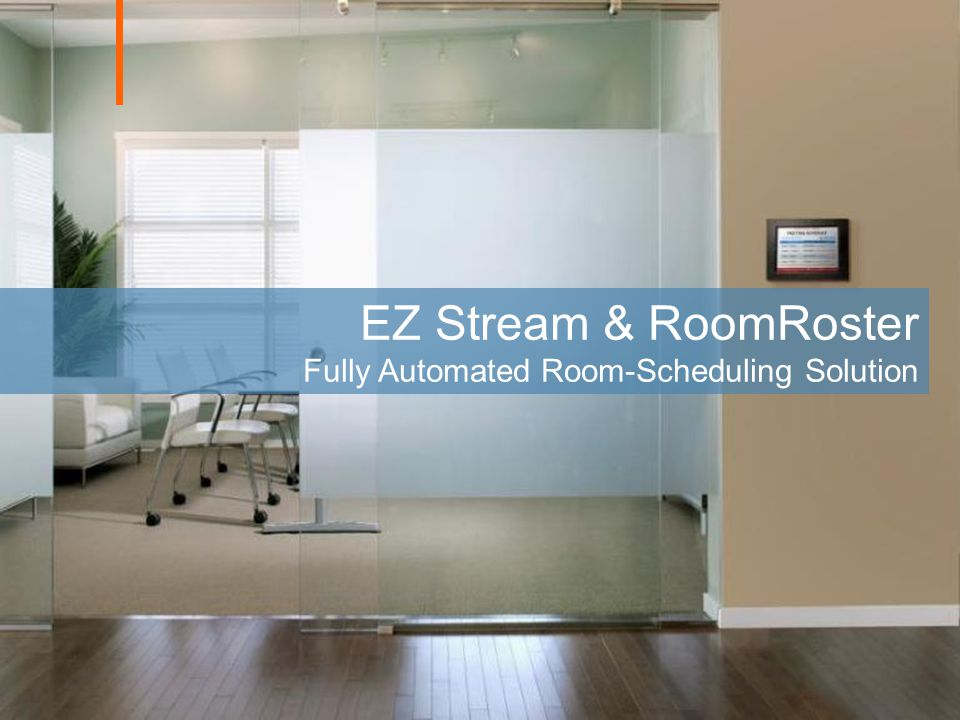 EZ Stream & RoomRoster Fully Automated Room-Scheduling Solution 27