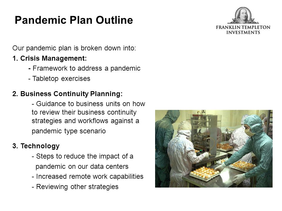 Pandemic Plan Outline Our pandemic plan is broken down into: