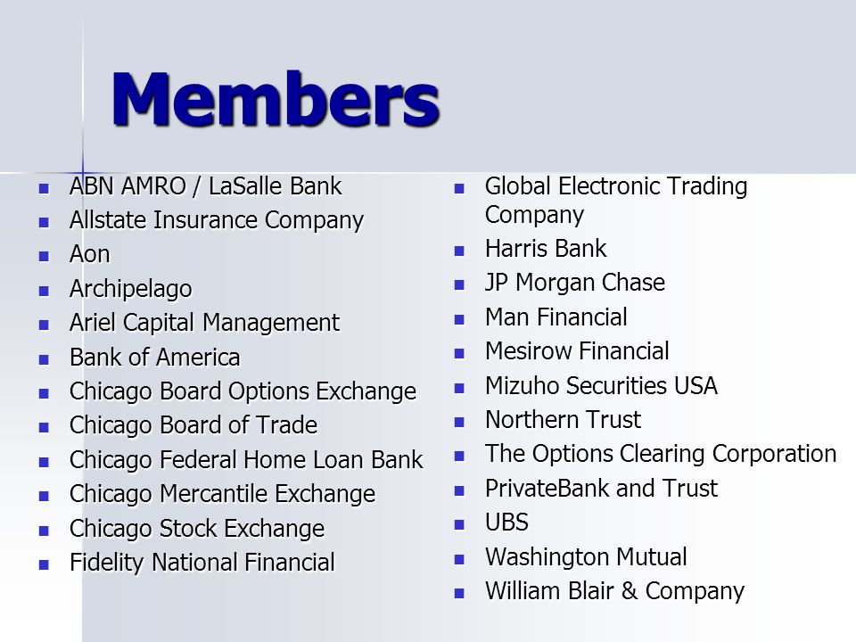 Members ABN AMRO / LaSalle Bank Allstate Insurance Company Aon