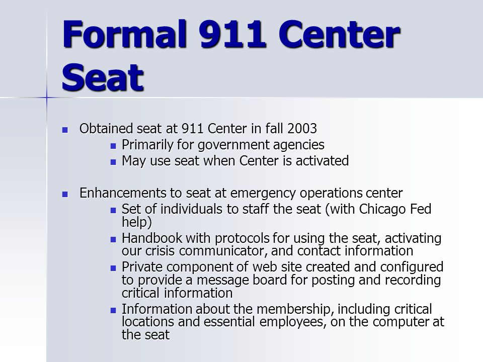 Formal 911 Center Seat Obtained seat at 911 Center in fall 2003