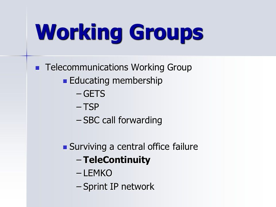 Working Groups Telecommunications Working Group Educating membership